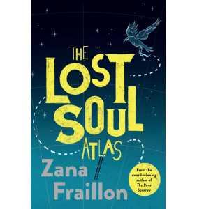The Lost Soul Atlas - Zana Fraillon