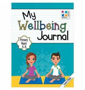 My Wellbeing Journal  Primary Years 5 & 6