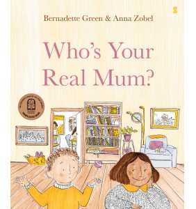 Who's Your Real Mum? - Bernadette Green