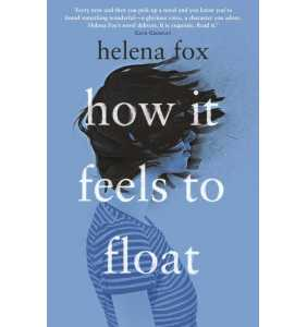 How It Feels to Float - Helena Fox