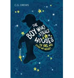 The Boy Who Steals Houses - C G Drews
